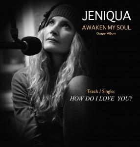 Jeniqua Single (How do I love you) from Awaken my soul Album